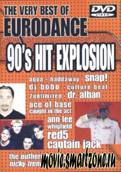 90s Hit Explosion: The Very Best Of Eurodance (2008) DVDRip