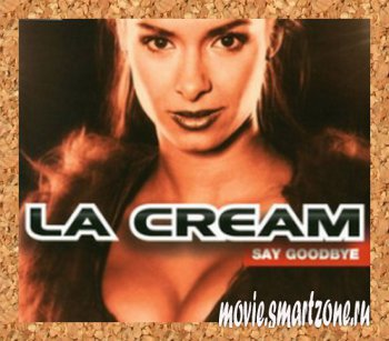 La Cream - Say Goodbye (1999) DVDRip