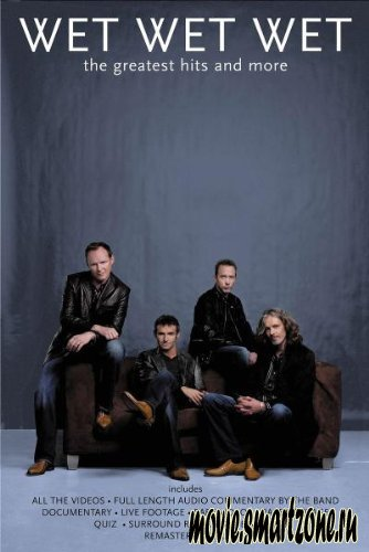 Wet  Wet Wet -  The Greatest Hits and More (2004) DVDRip