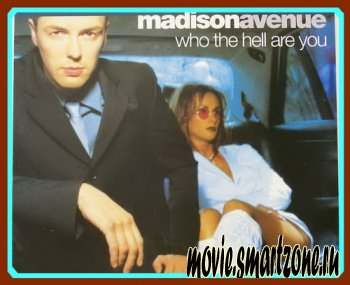 Madison Avenue - Who The Hell Are You (2000) TVRip
