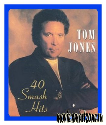 Tom Jones - 40 Smash Hits (2005) DVDRip