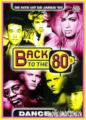 VA - Back To The 80's – Dance (2004) DVDRip