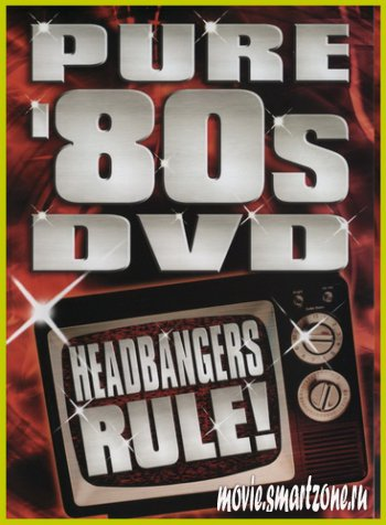 VA - Pure 80's - Headbangers Rule! (2007) DVDRip