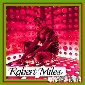 Robert Miles – The Video Collection (2011) DVDRip