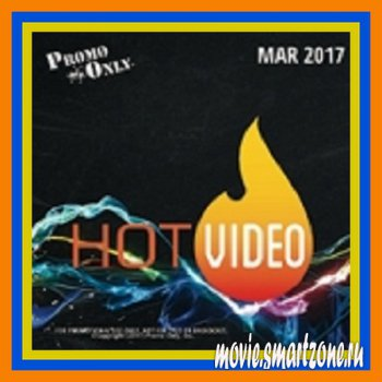 VA - Promo Only Hot Video March 2017 (2017) DVDRip