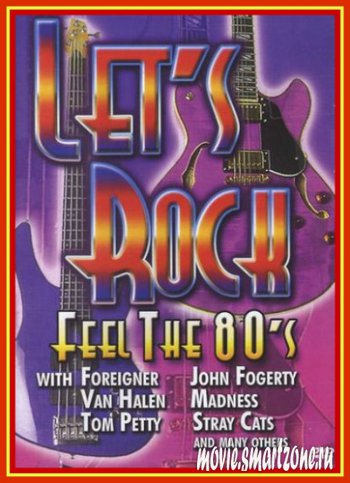 Various Artists - Let's Rock - Feel The 80's (2004) DVDRip