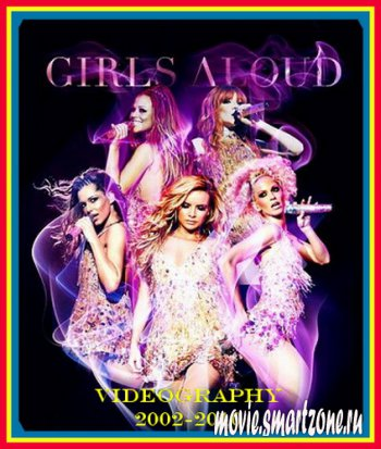 Girls Aloud - Videography 2002-2010 (2011) DVDRip