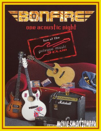 BONFIRE - ONE ACOUSTIC NIGHT (2005) DVDRip